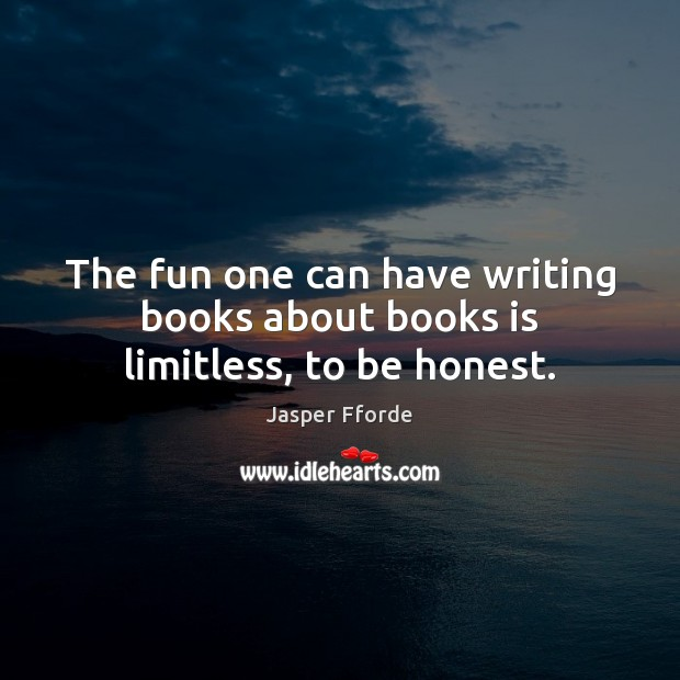 Image, The fun one can have writing books about books is limitless, to be honest.