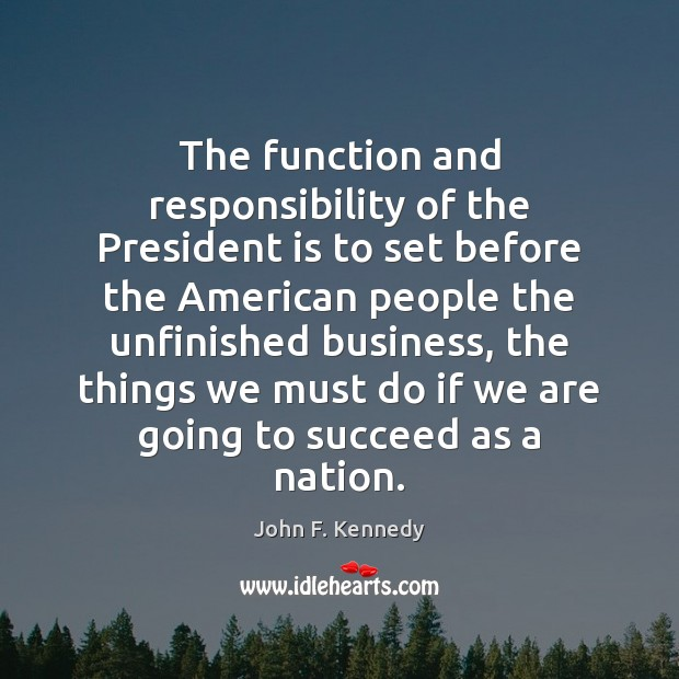 The function and responsibility of the President is to set before the Image