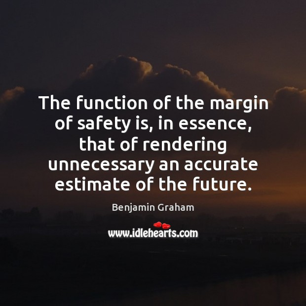 The function of the margin of safety is, in essence, that of Safety Quotes Image