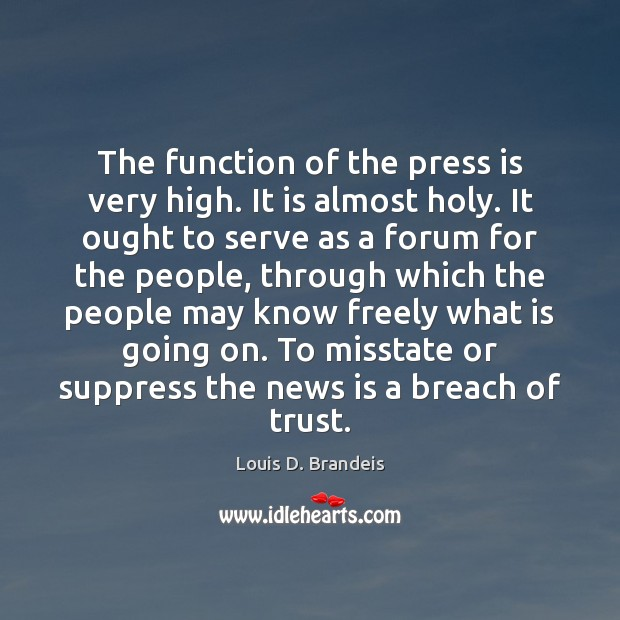 The function of the press is very high. It is almost holy. Image