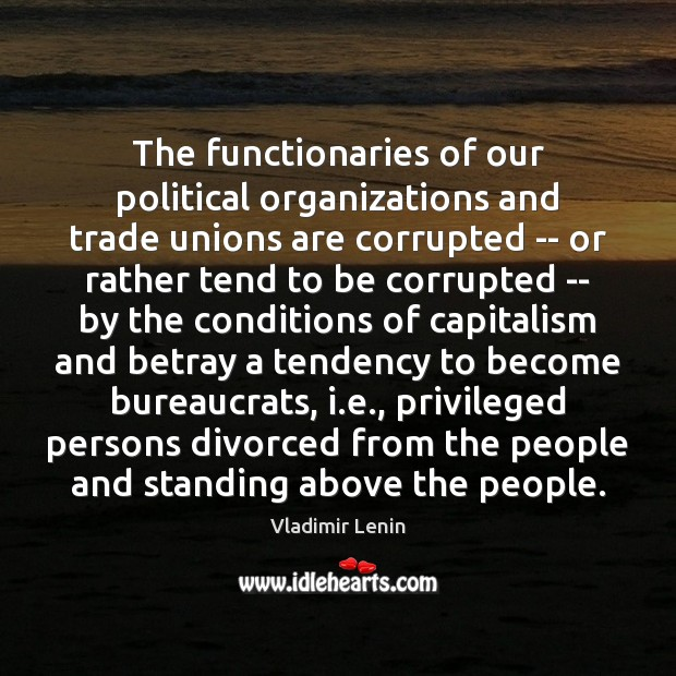 The functionaries of our political organizations and trade unions are corrupted — Image