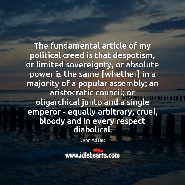 Image, The fundamental article of my political creed is that despotism, or limited