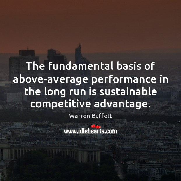 Image, The fundamental basis of above-average performance in the long run is sustainable