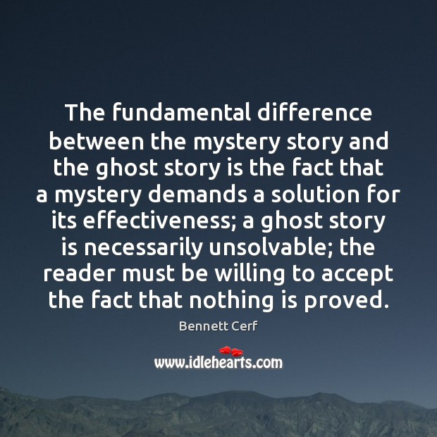 Image, The fundamental difference between the mystery story and the ghost story is