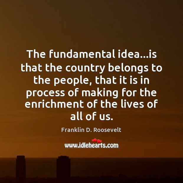 The fundamental idea…is that the country belongs to the people, that Image