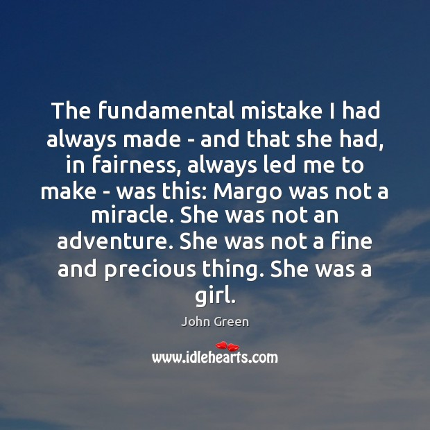 The fundamental mistake I had always made – and that she had, Image