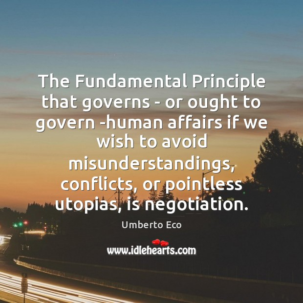 Image, The Fundamental Principle that governs – or ought to govern -human affairs