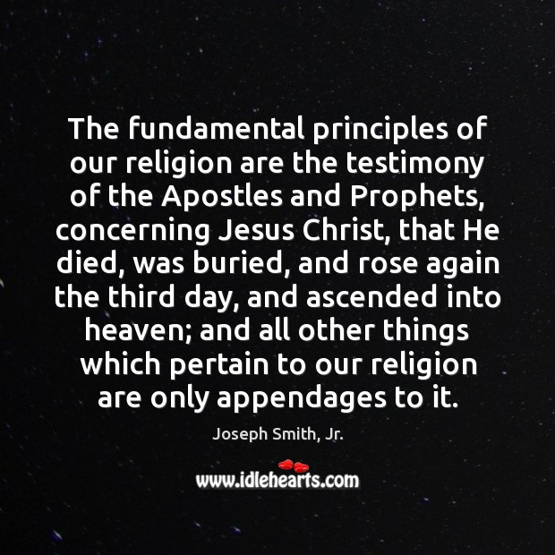 The fundamental principles of our religion are the testimony of the Apostles Image
