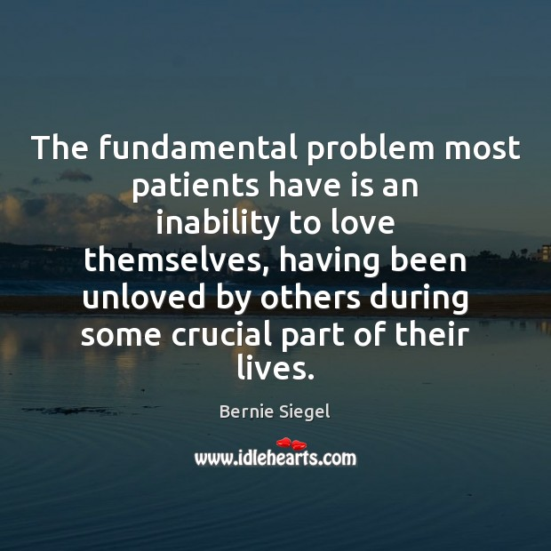 The fundamental problem most patients have is an inability to love themselves, Image