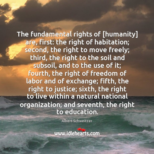 The fundamental rights of [humanity] are, first: the right of habitation Image