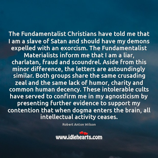 The Fundamentalist Christians have told me that I am a slave of Image