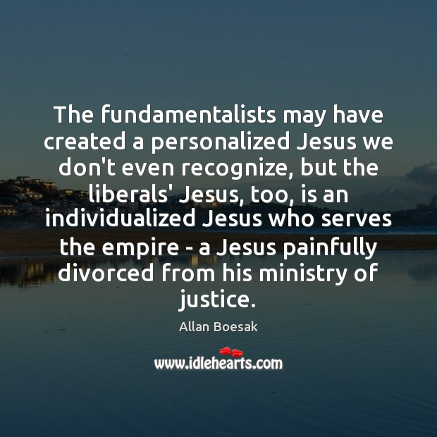 Image, The fundamentalists may have created a personalized Jesus we don't even recognize,