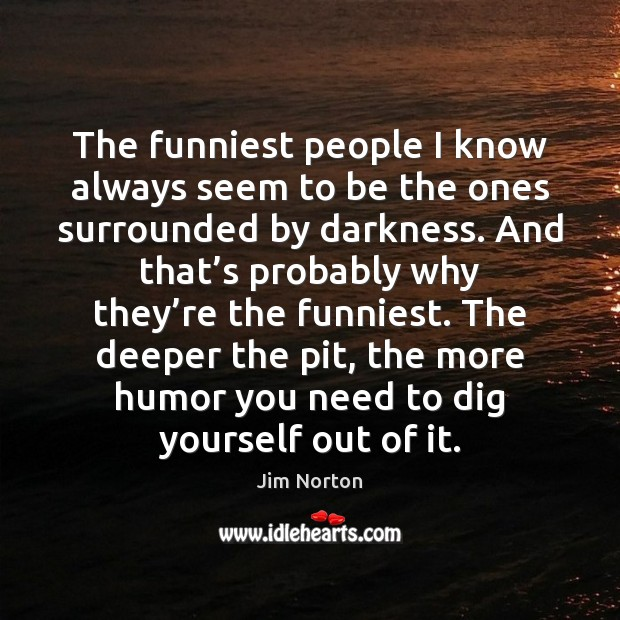 The funniest people I know always seem to be the ones surrounded Image
