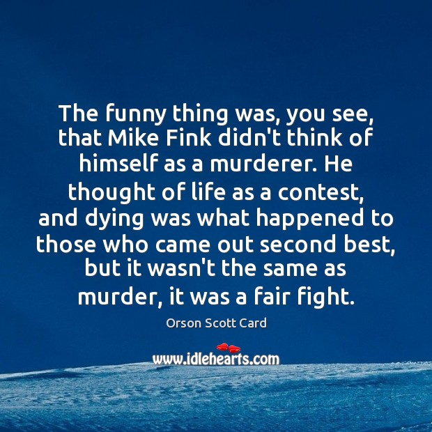 The funny thing was, you see, that Mike Fink didn't think of Orson Scott Card Picture Quote