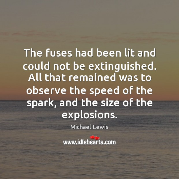 The fuses had been lit and could not be extinguished. All that Image