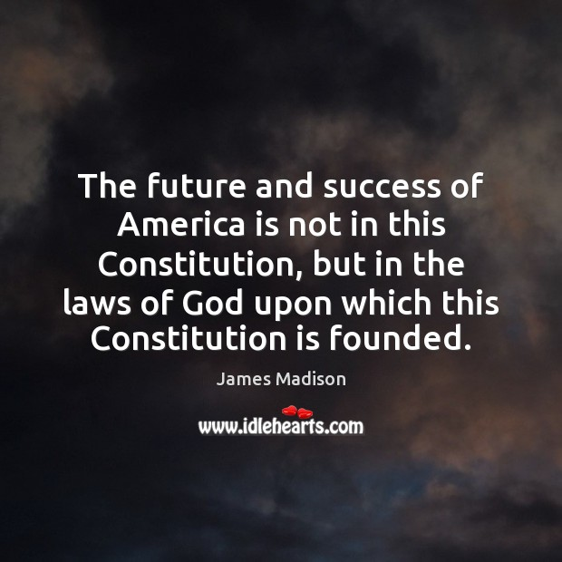 The future and success of America is not in this Constitution, but Image