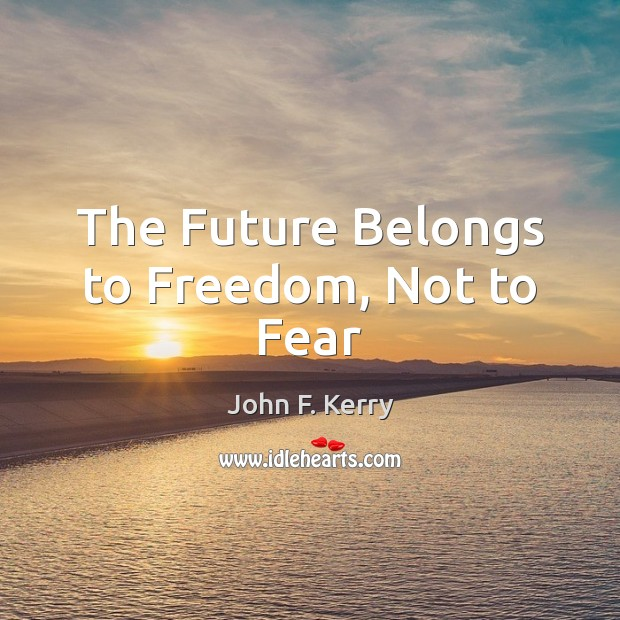 Image, The Future Belongs to Freedom, Not to Fear