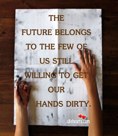 The Future Belongs To The Few Of Us Still….