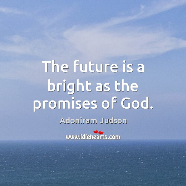 Image, The future is a bright as the promises of God.