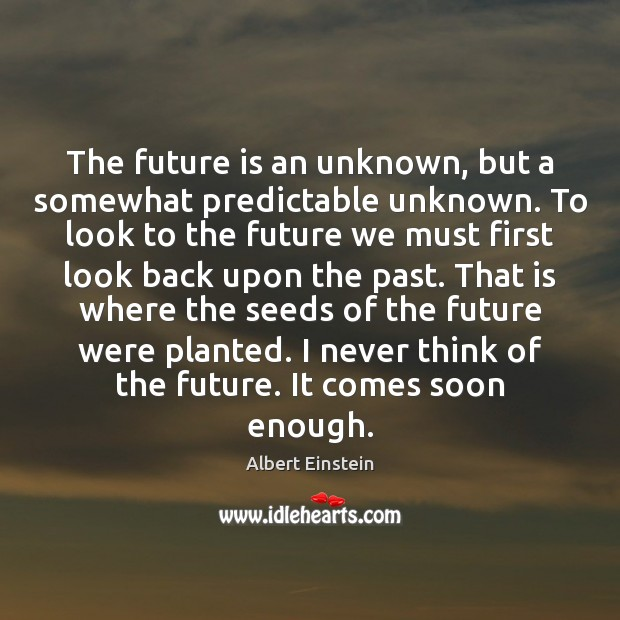 Image, The future is an unknown, but a somewhat predictable unknown. To look