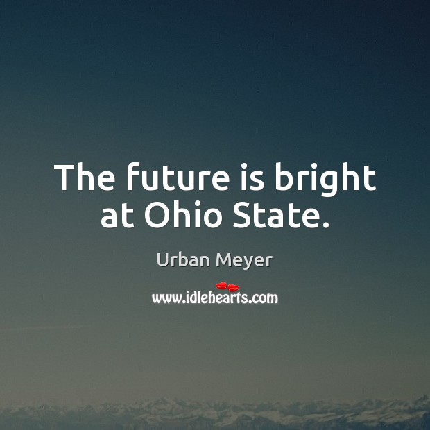 The future is bright at Ohio State. Image