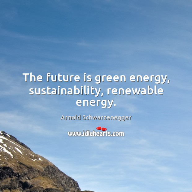 Image, The future is green energy, sustainability, renewable energy.