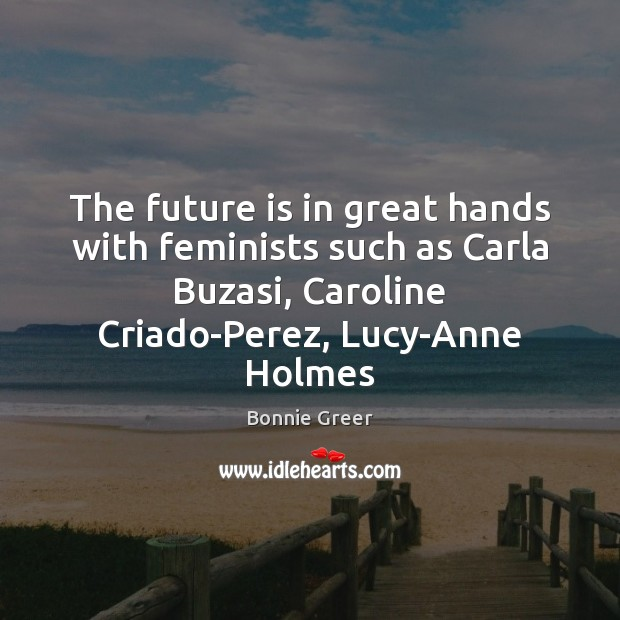 Image, The future is in great hands with feminists such as Carla Buzasi,