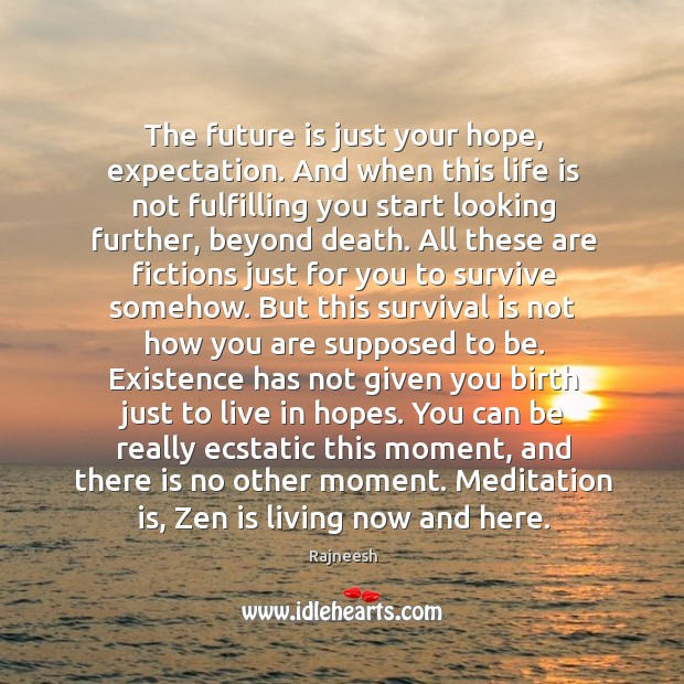 The future is just your hope, expectation. And when this life is Image