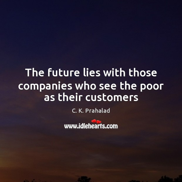 Image, The future lies with those companies who see the poor as their customers