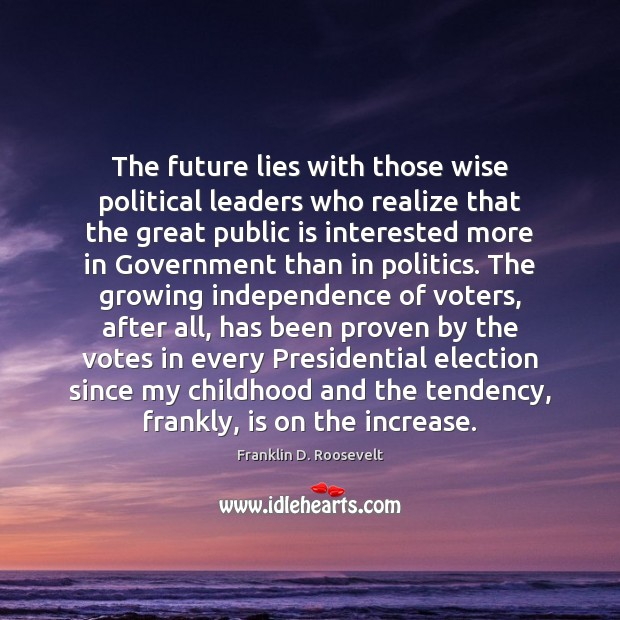 The future lies with those wise political leaders who realize that the Image