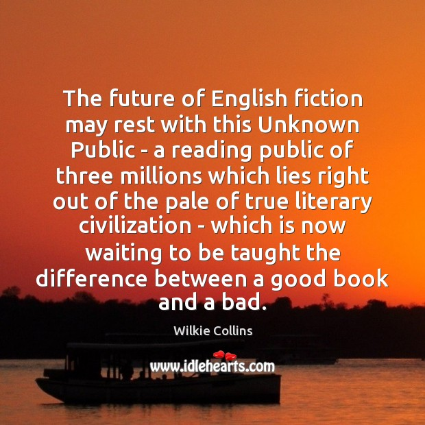 The future of English fiction may rest with this Unknown Public – Wilkie Collins Picture Quote