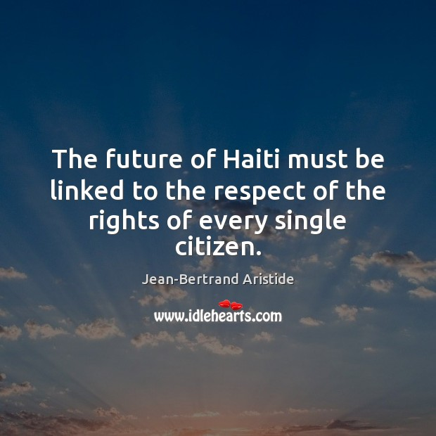 The future of Haiti must be linked to the respect of the rights of every single citizen. Image