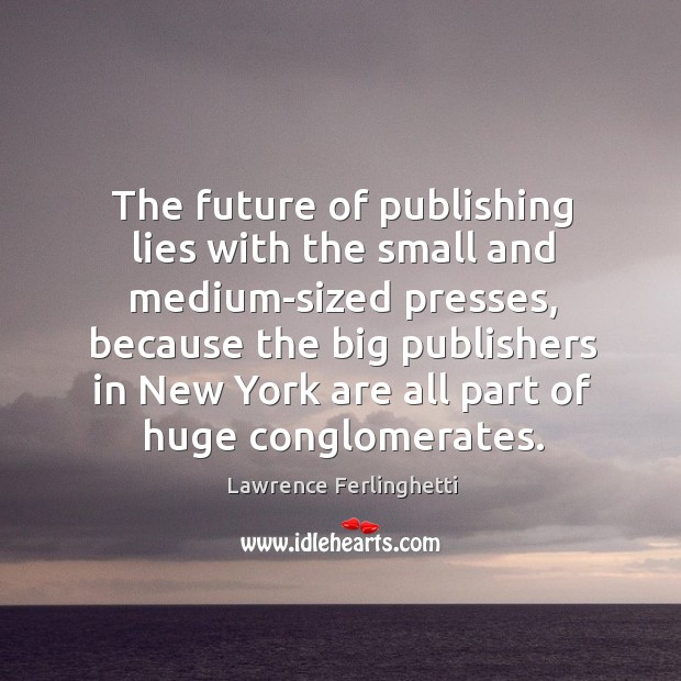 The future of publishing lies with the small and medium-sized presses Image