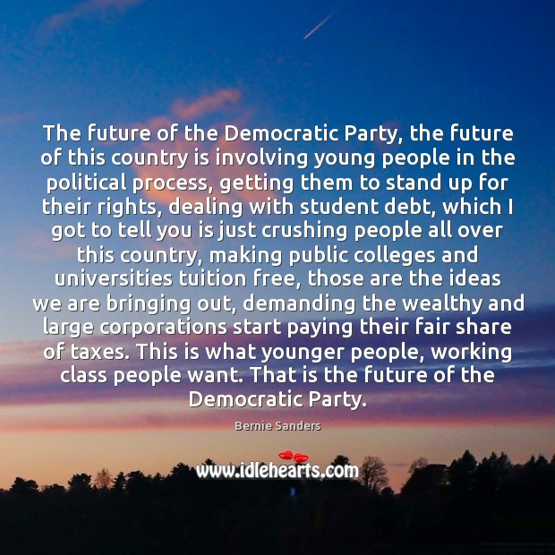 The future of the Democratic Party, the future of this country is Image
