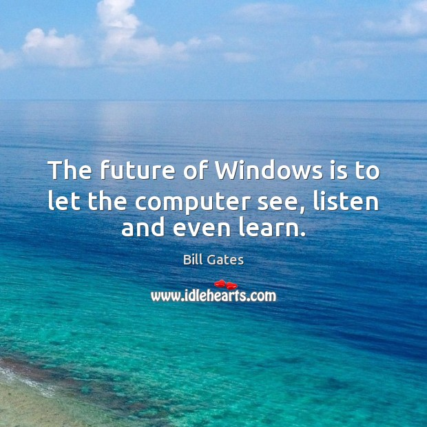 Image, The future of Windows is to let the computer see, listen and even learn.