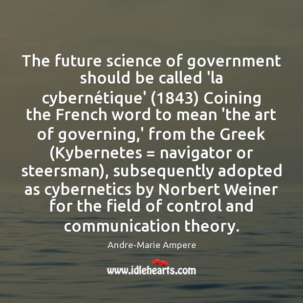 Image, The future science of government should be called 'la cybernétique' (1843) Coining