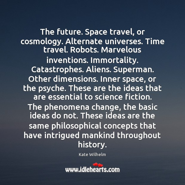 Image, The future. Space travel, or cosmology. Alternate universes. Time travel. Robots. Marvelous