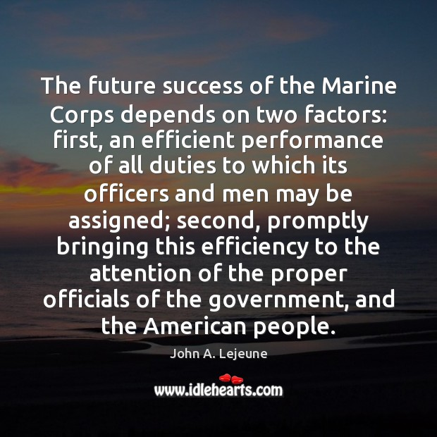 The future success of the Marine Corps depends on two factors: first, Image