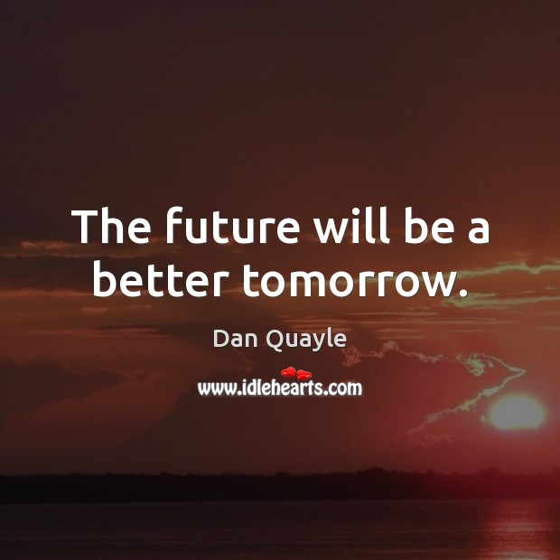 Image, The future will be a better tomorrow.
