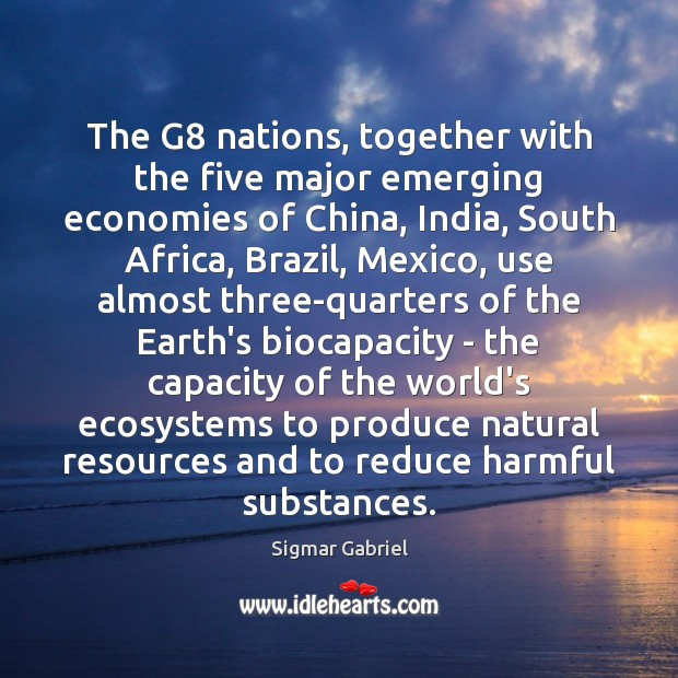 The G8 nations, together with the five major emerging economies of China, Image