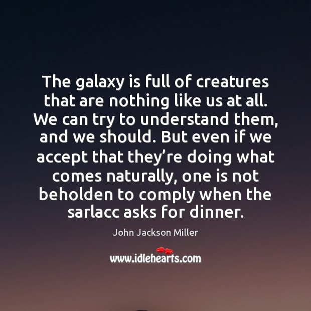 The galaxy is full of creatures that are nothing like us at Image