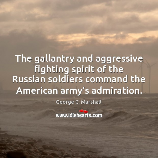 The gallantry and aggressive fighting spirit of the Russian soldiers command the Image