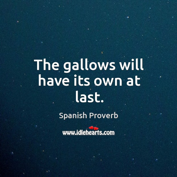 The gallows will have its own at last. Image