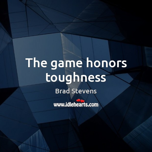 Image, The game honors toughness
