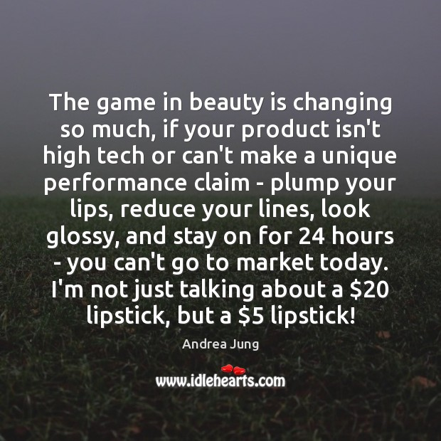The game in beauty is changing so much, if your product isn't Image