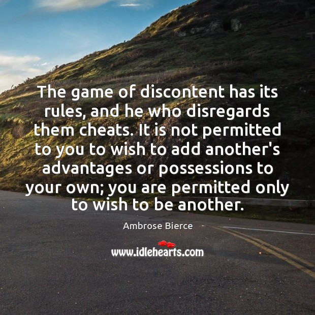 Image, The game of discontent has its rules, and he who disregards them