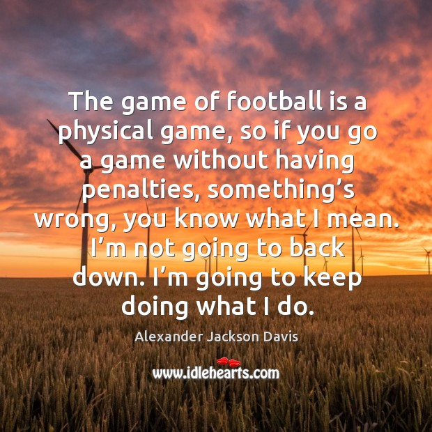 Image, The game of football is a physical game, so if you go a game without having penalties