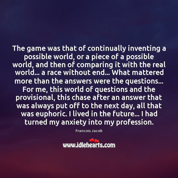 Image, The game was that of continually inventing a possible world, or a
