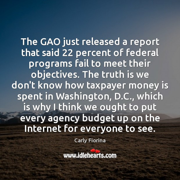 The GAO just released a report that said 22 percent of federal programs Image