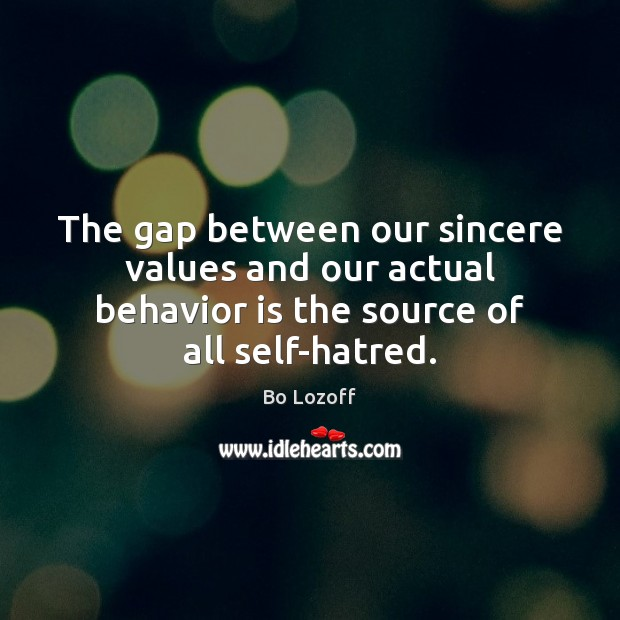 Image, The gap between our sincere values and our actual behavior is the